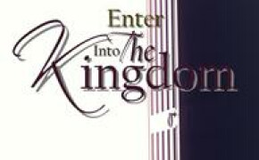 Enter into The Kingdom of God