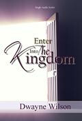Series: Enter into the Kingdom