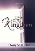 Series: Enter into the Kingdom